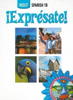 Spanish 1-Comprehensive Textbook Supplemental Materials for Holt Expresate 1B