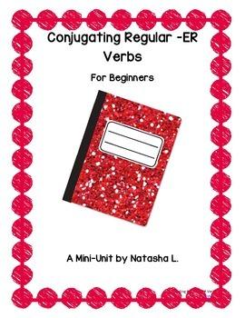 Spanish 1:  Conjugating Regular ER Verbs