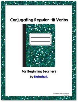 Spanish 1:  Conjugating Regular -IR Verbs