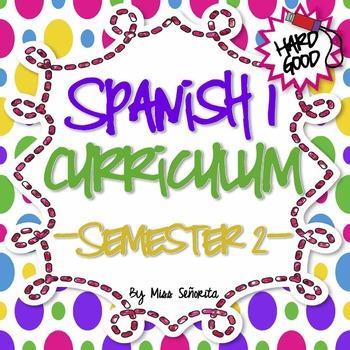 Spanish 1 Curriculum {Semester 2} - Hard Good