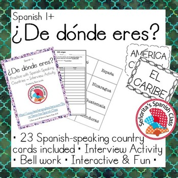 Spanish 1 - De donde eres - Interview Activity Spanish-Speaking Countries