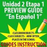 Spanish 1 - En Espanol 1 - Unidad 2 Etapa 1 Preview Guide