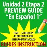 Spanish 1 - En Espanol 1 - Unidad 2 Etapa 2 Preview Guide