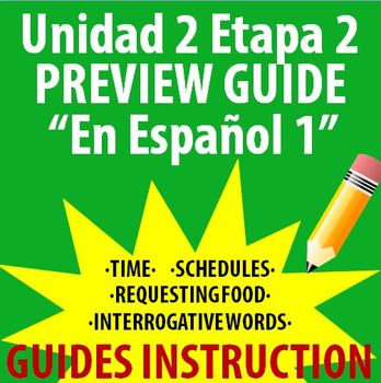 Spanish 1 - En Espanol 1 - Unidad 2 Etapa 2 Preview Guide