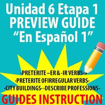 Spanish 1 - En Espanol 1 - Unidad 6 Etapa 1 Preview Guide