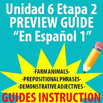 Spanish 1 - En Espanol 1 - Unidad 6 Etapa 2 Preview Guide