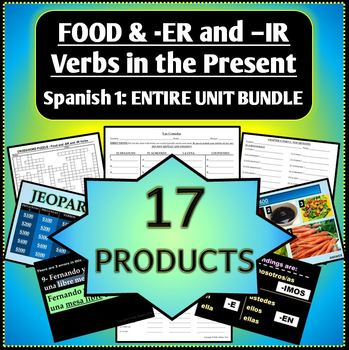 Spanish 1 - Food Vocab & -ER and -IR Verbs in the Present - ENTIRE UNIT BUNDLE