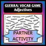Spanish 1 - GUERRA - Vocab Word Game - Partner Activity - Adjectives