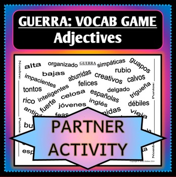 Spanish 1 - GUERRA - Vocab Word Game - Partner Activity - Adjectives