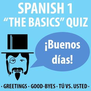 Spanish 1 - The Basics Quiz (greetings, good-byes, tu vs. usted)