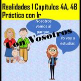El Verbo Ir Practice Realidades 1 4A 4B VOSOTROS PDF and G