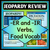 Spanish 1 - Jeopardy Review Game - Food Vocab and -ER & -IR Verbs