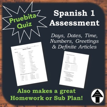 Spanish 1 Quiz Days, Dates, Time, Numbers, Greetings + Definite Articles