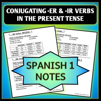Spanish 1 - Notes for Conjugating -ER and -IR Verbs in the