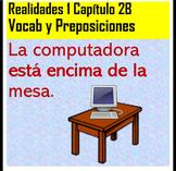 Práctica con Preposiciones, Estar, y Vocab Realidades 1 2B