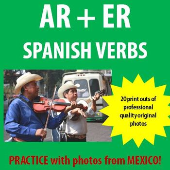 Spanish - Practice AR and ER verbs with Original Photos from Mexico!
