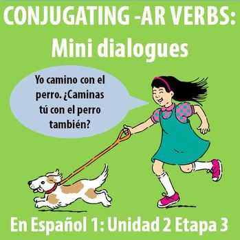 Spanish 1 - Practicing mini dialogues with AR verbs