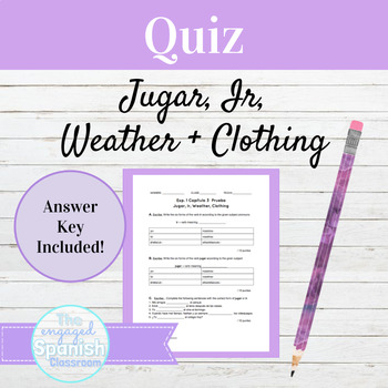 Spanish 1 QUIZ Jugar, Ir, Weather, and basic clothing: Expresate 1 Chapter 3.2