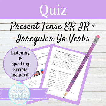 Spanish 1 Quiz on ER and IR verbs, Ir + a, and Irregular YO verbs