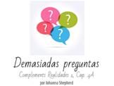 Spanish 1 - Realidades 1 - Cap. 4A - Demasiadas preguntas