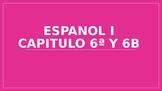 Spanish 1 Realidades chapter 6a and 6b