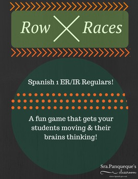 Spanish 1: Row Race Verb Conjugation (ER/IR Regular Verbs)