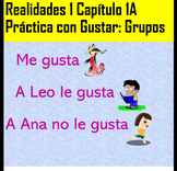 Spanish 1 Small Group Gustar Practice Realidades 1 Chapter 1A