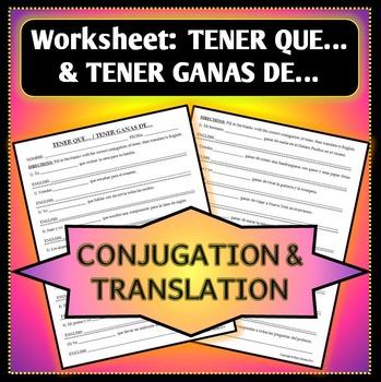 Spanish 1 - Tener que & Tener ganas de - Worksheet for Conjugation & Translation