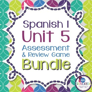 Spanish 1 Unit 5 Review Game & Assessment Bundle