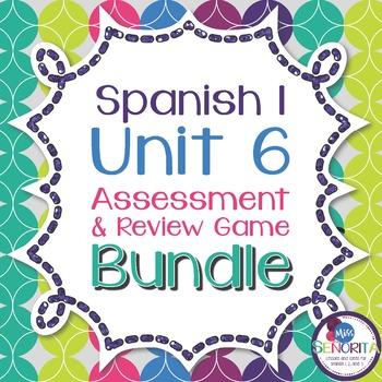 Spanish 1 Unit 6 Review Game & Assessment Bundle