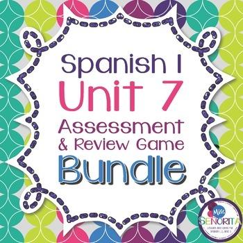 Spanish 1 Unit 7 Review Game & Assessment Bundle
