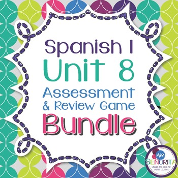 Spanish 1 Unit 8 Review Game & Assessment Bundle
