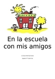 Spanish 1 Unit: In School With My Friends