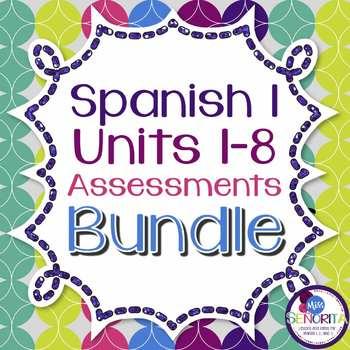 Spanish 1 Units 1-8 Assessments BUNDLE