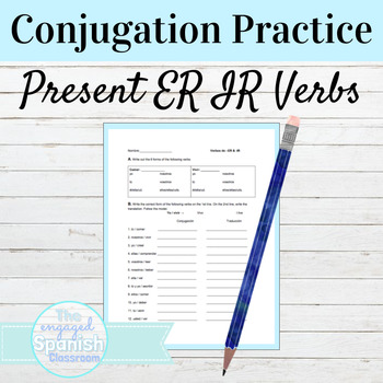 Spanish 1 Conjugation worksheet: present tense of -ER and -IR verbs