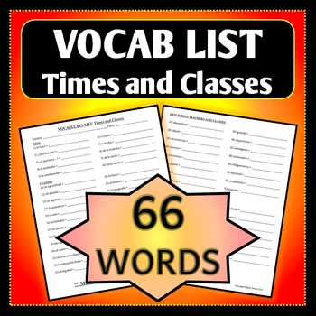 Spanish 1 - Vocab List - Telling Time and Describing Classes and Teachers