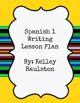 Spanish 1 Writing- Scaffolded Lesson Plan