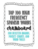 Spanish 100 High Frequency Words Word Wall - Chalkboard Theme