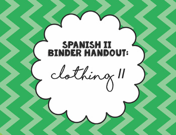Spanish 2 Binder Handout: La Ropa / Clothing 2
