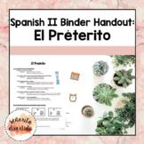 Spanish 2 Binder Handout: El Pretérito / Past Tense