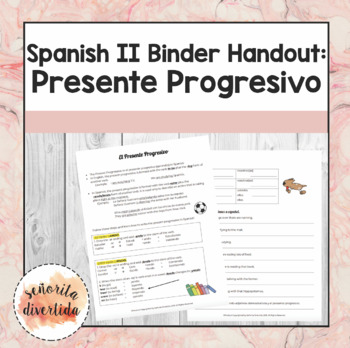 Spanish 2 Binder Handout: El Presente Progresivo / Present Progressive Tense