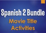 Spanish 2 Bundle:  Movie Title Activities