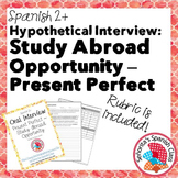 Spanish 2 - Hypothetical Study Abroad Interview: Present Perfect