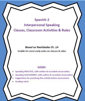 Spanish 2 - Interpersonal Speaking (school, class activities, rules)
