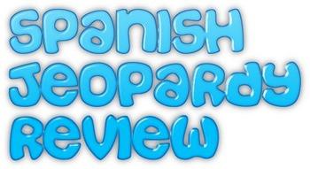 Spanish 2 Jeopardy Review