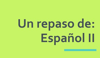 End of Spanish 2 Review Packet + Powerpoint with Answers