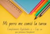 Spanish 2 - Realidades 2, chapter 1A - El perro me comió