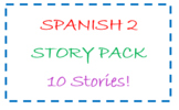 Spanish 2 story pack - 10 stories!