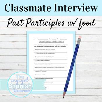 Spanish 3 Classmate Interview: Past Participles as Adjectives FREEBIE!!