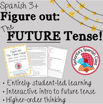Spanish 3 - Figure Out: The Future Tense